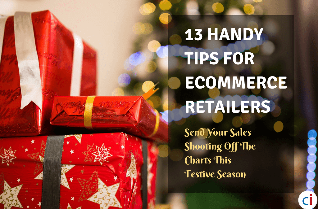 13 Handy Tips For eCommerce Retailers This Holiday Season