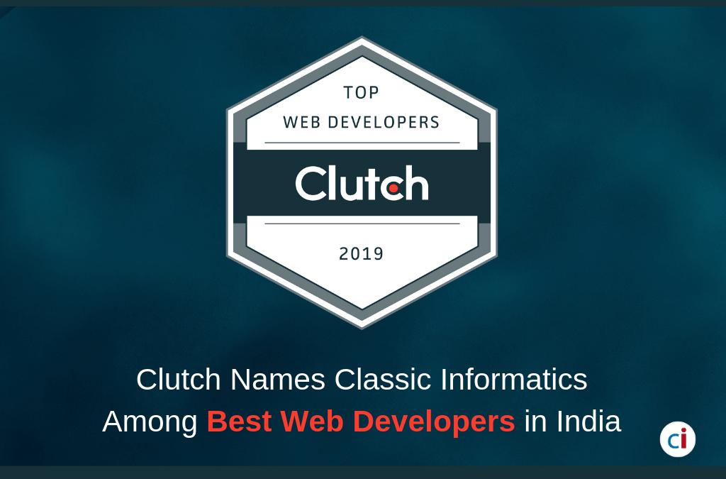 Clutch Rates Classic Informatics As The Top Web Development Company!