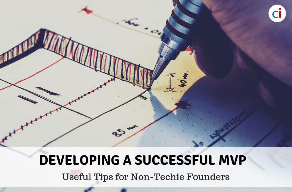 Developing a Successful MVP: Useful Tips for Non-Techie Founders