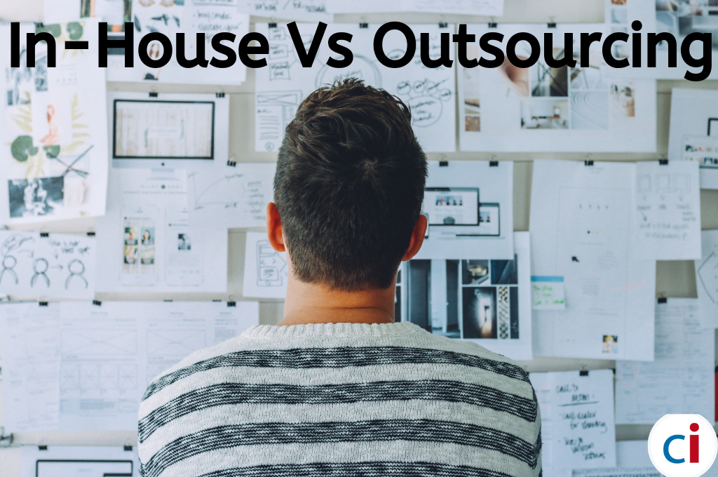 Outsourcing Vs. In-House: What's The Best Approach?