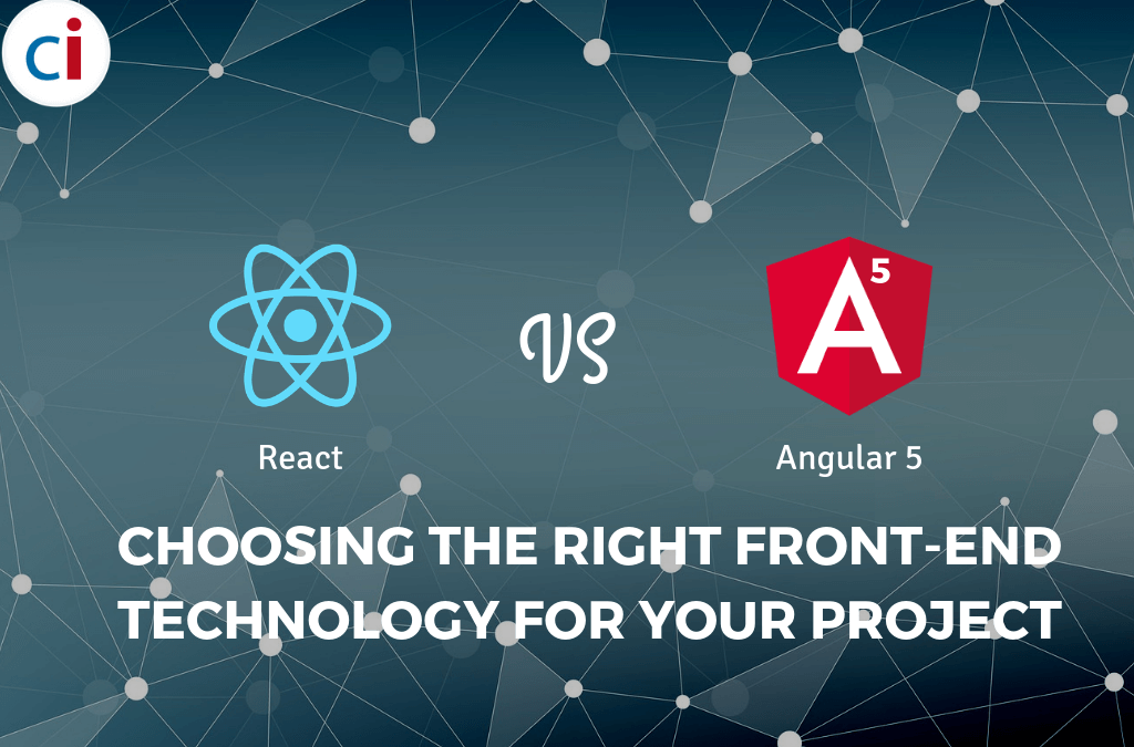 React vs. Angular 5: Choosing the Right Front-end Technology for your Project